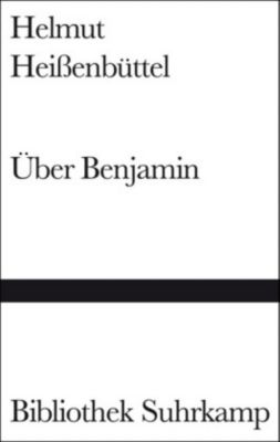 Über Benjamin, Helmut Heißenbüttel