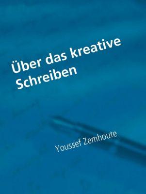 Über das kreative Schreiben, Youssef Zemhoute