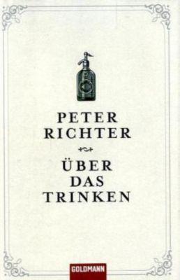 Über das Trinken, Peter Richter