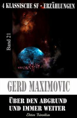Über den Abgrund und immer weiter, Gerd Maximovic