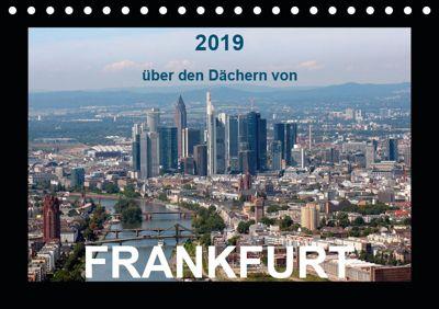 über den Dächern von FRANKFURT (Tischkalender 2019 DIN A5 quer), Bild- & Kalenderverlag Monika Müller
