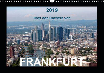 über den Dächern von FRANKFURT (Wandkalender 2019 DIN A3 quer), Bild- & Kalenderverlag Monika Müller