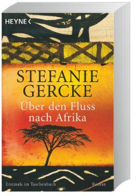 Über den Fluss nach Afrika, Stefanie Gercke