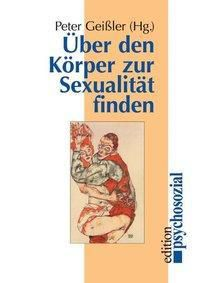 Über den Körper zur Sexualität finden