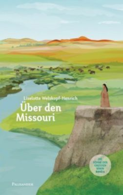 Über den Missouri, Liselotte Welskopf-Henrich