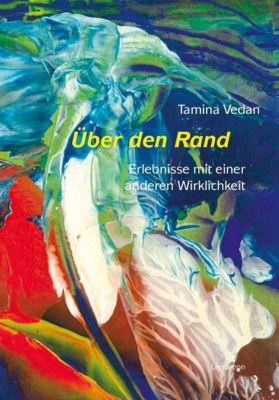 Über den Rand - Tamina Vedan |