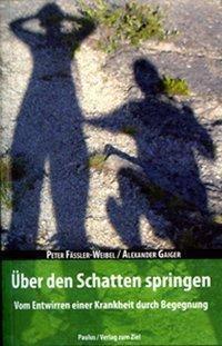 Über den Schatten springen, Peter Fässler-Weibel, Alexander Gaiger