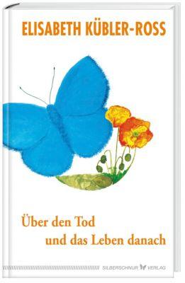Über den Tod und das Leben danach - Elisabeth Kübler-Ross pdf epub