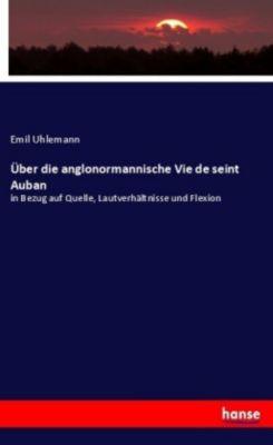 Über die anglonormannische Vie de seint Auban - Emil Uhlemann pdf epub
