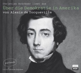 Über die Demokratie in Amerika, 1 Audio-CD, Alexis de Tocqueville