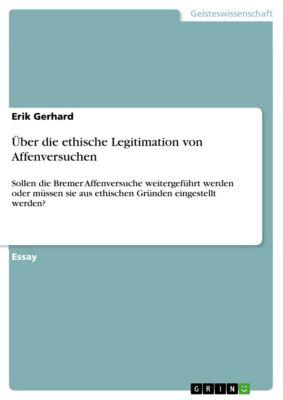 Über die ethische Legitimation von Affenversuchen, Erik Gerhard