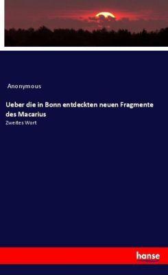 Ueber die in Bonn entdeckten neuen Fragmente des Macarius, Anonymous