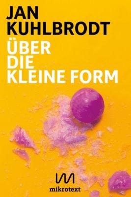 Über die kleine Form, Jan Kuhlbrodt