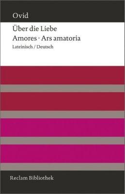 Über die Liebe / Amores / Ars amatoria - Ovid |