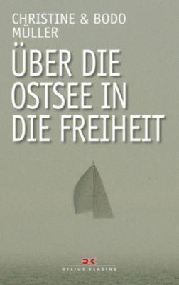 Über die Ostsee in die Freiheit, Bodo Müller