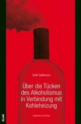 Über die Tücken des Alkoholismus in Verbindung mit Kohleheizung - Salli Sallmann |