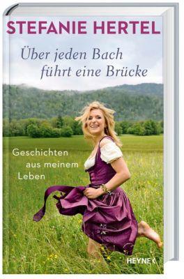 Über jeden Bach führt eine Brücke, Stefanie Hertel, Peter Käfferlein, Olaf Köhne