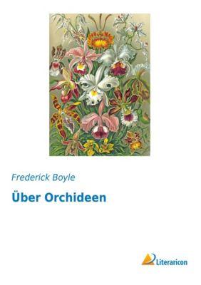 Über Orchideen - Frederick Boyle |