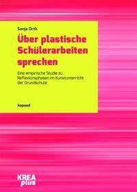Über plastische Schülerarbeiten sprechen, Sonja Orth