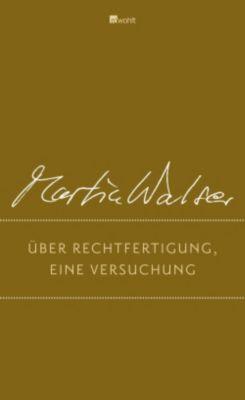 Über Rechtfertigung, eine Versuchung - Martin Walser |