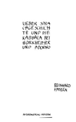 Über Sprachgeschichte und die Kabbala bei Horkheimer und Adorno, Reinhard Matern