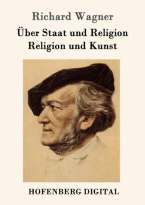 Über Staat und Religion / Religion und Kunst, Richard Wagner