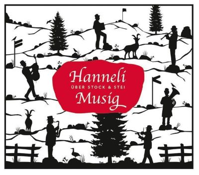 Über Stock und Stei, 1 Audio-CD, Hanneli-Musig