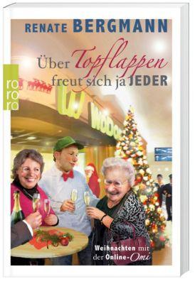 Über Topflappen freut sich ja jeder, Renate Bergmann