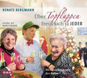 Über Topflappen freut sich ja jeder, 2 Audio-CDs, Renate Bergmann