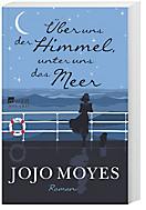 Über uns der Himmel, unter uns das Meer, Jojo Moyes