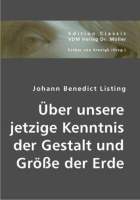 Über unsere jetzige Kenntnis der Gestalt und Größe der Erde, Johann B. Listing