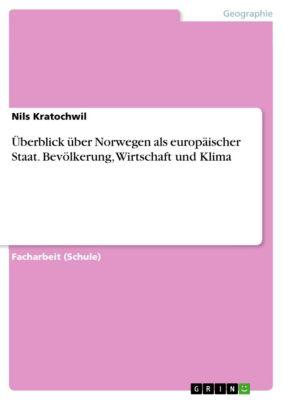 Überblick über Norwegen als europäischer Staat. Bevölkerung, Wirtschaft und Klima, Nils Kratochwil