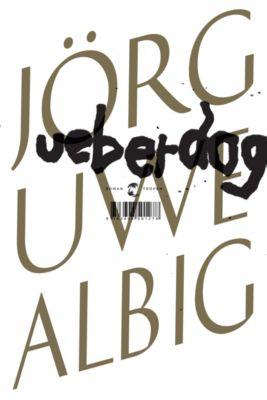 Ueberdog - Jörg-Uwe Albig |