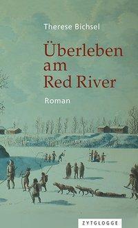 Überleben am Red River, Therese Bichsel