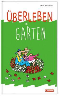 Überleben im Garten - Peter Butschkow |