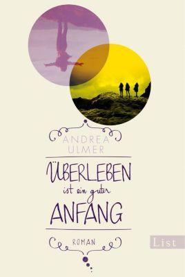 Überleben ist ein guter Anfang, Andrea Ulmer
