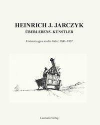 Überlebens-Künstler - Heinrich J. Jarczyk |