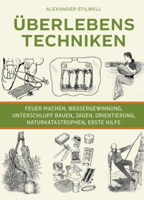 Überlebenstechniken - Alexander Stilwell pdf epub