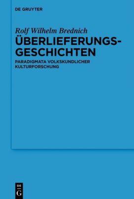 Überlieferungsgeschichten, Rolf Wilhelm Brednich
