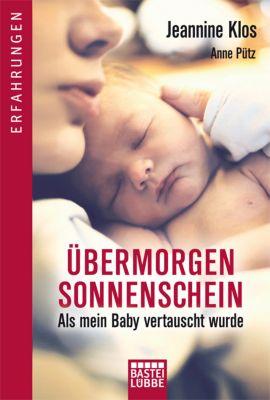 Übermorgen Sonnenschein, Jeannine Klos, Anne Pütz