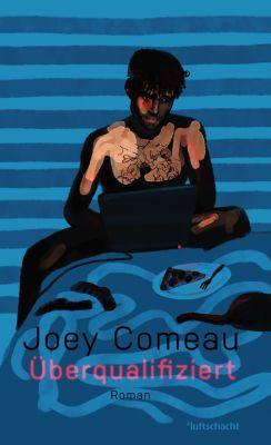 Überqualifiziert, Joey Comeau