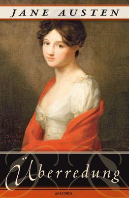 Überredung. Die Liebe der Anne Elliot, Jane Austen