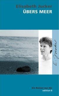 Übers Meer, Elisabeth Jucker