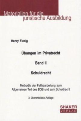 Übungen im Privatrecht, Henry Fiebig