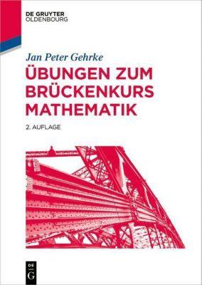 Übungen zum Brückenkurs Mathematik, Jan P. Gehrke