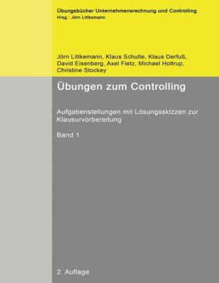 Übungen zum Controlling, Jörn Littkemann, Klaus Derfuß, David Eisenberg