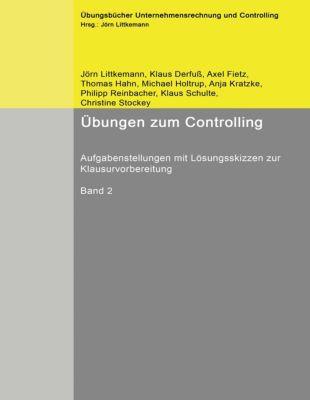 Übungen zum Controlling, Band 2, Jörn Littkemann, Klaus Derfuss, Axel Fietz
