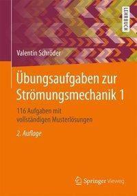 Übungsaufgaben zur Strömungsmechanik 1, Valentin Schröder