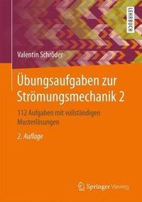 Übungsaufgaben zur Strömungsmechanik 2, Valentin Schröder