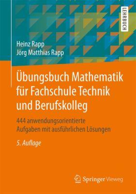 Übungsbuch Mathematik für Fachschule Technik und Berufskolleg, Heinz Rapp, Jörg Matthias Rapp